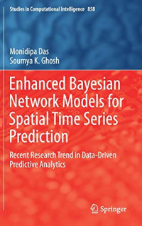 Enhanced Bayesian Network Models for Spatial Time Series Prediction: Recent Research Trend in Data-Driven Predictive Analytics (Studies in Computational Intelligence)