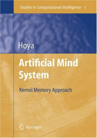 Artificial Mind System: Kernel Memory Approach (Studies in Computational Intelligence)