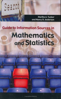Guide to Information Sources in Mathematics and Statistics (Reference Sources in Science and Technology)