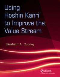 Using Hoshin Kanri to Improve the Value Stream