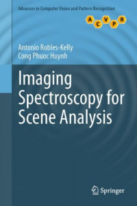 Imaging Spectroscopy for Scene Analysis (Advances in Computer Vision and Pattern Recognition)