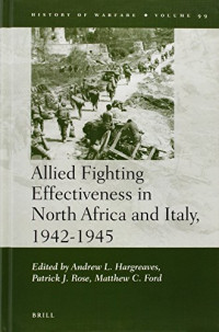 Allied Fighting Effectiveness in North Africa and Italy, 1942-1945 (History of Warfare)