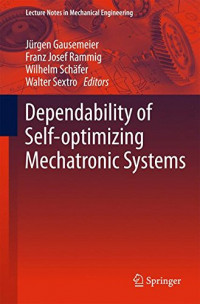 Dependability of Self-Optimizing Mechatronic Systems (Lecture Notes in Mechanical Engineering)