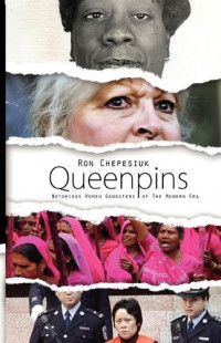 Queenpins: Notorious Women Gangsters of The Modern Era