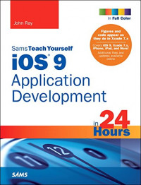 iOS 9 Application Development in 24 Hours, Sams Teach Yourself (7th Edition)