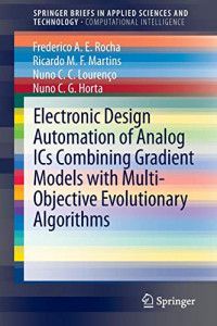 Electronic Design Automation of Analog ICs combining Gradient Models with Multi-Objective Evolutionary Algorithms (SpringerBriefs in Applied Sciences and Technology)