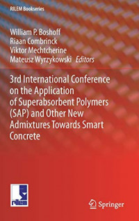 3rd International Conference on the Application of Superabsorbent Polymers (SAP) and Other New Admixtures Towards Smart Concrete (RILEM Bookseries)