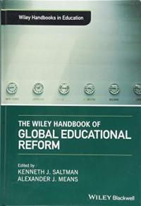 The Wiley Handbook of Global Educational Reform (Wiley Handbooks in Education)