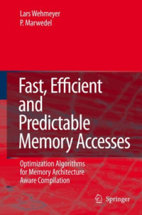 Fast, Efficient and Predictable Memory Accesses: Optimization Algorithms for Memory Architecture Aware Compilation