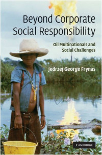 Beyond Corporate Social Responsibility: Oil Multinationals and Social Challenges