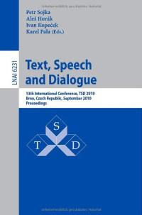 Text, Speech and Dialogue: 13th International Conference, TSD 2010, Brno, Czech Republic, September 6-10