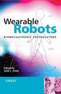 Wearable Robots: Biomechatronic Exoskeletons