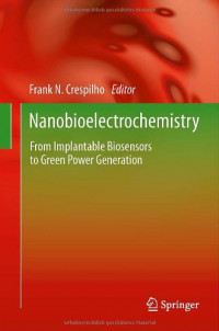Nanobioelectrochemistry: From Implantable Biosensors to Green Power Generation (Nanobioengineering)