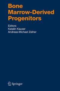 Bone Marrow-Derived Progenitors (Handbook of Experimental Pharmacology)