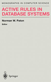 Active Rules in Database Systems (Monographs in Computer Science)