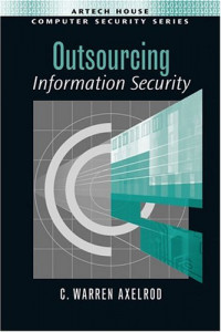 Outsourcing Information Security (Computer Security Series)