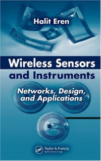 Wireless Sensors and Instruments: Networks, Design, and Applications