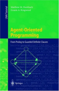 Agent-Oriented Programming: From Prolog to Guarded Definite Clauses (Lecture Notes in Computer Science)