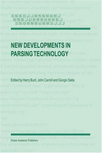 New Developments In Parsing Technology (Text, Speech and Language Techology)