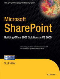 Microsoft SharePoint: Building Office 2007 Solutions in VB 2005 (Expert's Voice in Sharepoint)