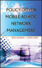 Policy-Driven Mobile Ad hoc Network Management (Wiley Series in Telecommunications and Signal Processing)
