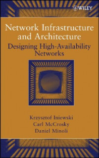 Network Infrastructure and Architecture: Designing High-Availability Networks
