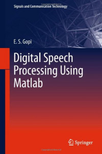 Digital Speech Processing Using Matlab (Signals and Communication Technology)