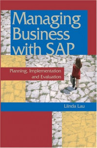 Managing Business with SAP: : Planning Implementation and Evaluation