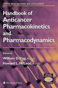 Handbook of Anticancer Pharmacokinetics and Pharmacodynamics (Cancer Drug Discovery and Development)