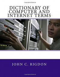 Dictionary of Computer and Internet Terms (Words R Us Computer Dictionaries) (Volume 1)
