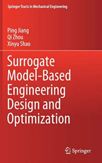 Surrogate Model-Based Engineering Design and Optimization (Springer Tracts in Mechanical Engineering)
