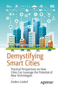 Demystifying Smart Cities: Practical Perspectives on How Cities Can Leverage the Potential of New Technologies