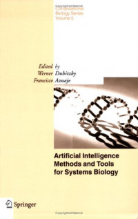 Artificial Intelligence Methods and Tools for Systems Biology (Computational Biology)