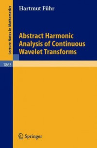 Abstract Harmonic Analysis of Continuous Wavelet Transforms (Lecture Notes in Mathematics)