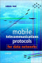 Mobile Telecommunications Protocols for Data Networks