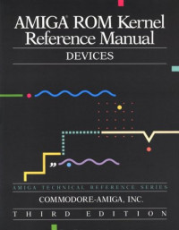 Amiga ROM Kernel Reference Manual: Devices (3rd Edition)