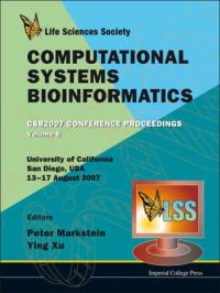 Computational Systems Bioinformatics: Csb2007 Conference Proceedings, University of California, San Diego, USA, 13-17 August 2007