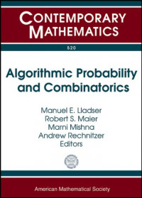 Algorithmic Probability and Combinatorics: Ams Special Sessions on Algorithmic Probability and Combinatorics, October 5-6, 2007, Depaul University, ... Bc, Canada (Contemporary Mathematics)