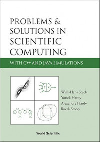 Problems & Solutions In Scientific Computing With C++ And Java Simulations
