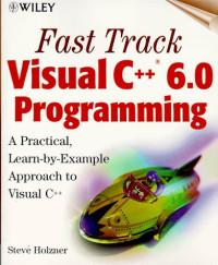 Fast Track Visual C++(r) 6.0 Programming