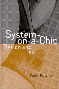 System-on-a-Chip: Design and Test