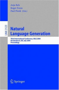 Natural Language Generation: Third International Conference, INLG 2004, Brockenhurst, UK, July 14-16, 2004, Proceedings (Lecture Notes in Computer Science)