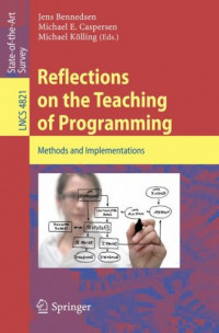 Reflections on the Teaching of Programming: Methods and Implementations (Lecture Notes in Computer Science)