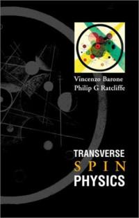 Transverse Spin Physics (High Energy Spin Physics)