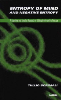 Entropy of Mind and Negative Entropy: A Cognitive and Complex Approach to Schizophrenia and its Treatment