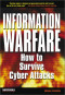 Information Warfare: How to Survive Cyber Attacks
