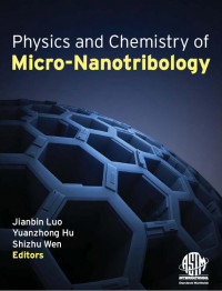 Physics and Chemistry of Micro-Nanotribology