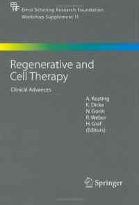 Regenerative and Cell Therapy: Clinical Advances (Ernst Schering Foundation Symposium Proceedings)