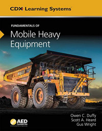 Fundamentals of Mobile Heavy Equipment: AED Foundation Technical Standards (Cdx Learning Systems)