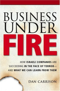 Business Under Fire: How Israeli Companies Are Succeeding in the Face of Terror